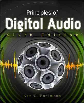 Principles of Digital Audio By Pohlmann, Ken C.