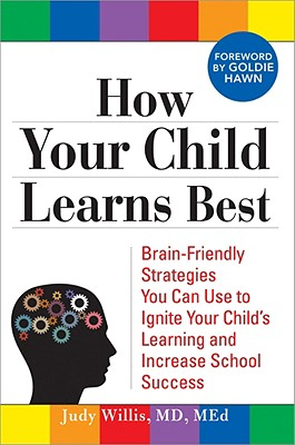 How Your Child Learns Best By Willis, Judy, M.D./ Hawn, Goldie (FRW)