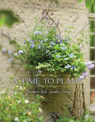 A Time to Plant By Farmer, James
